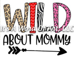 Valentines Day 117 - Wild About Mommy Doodle Letters - Sublimation Transfer Set/Ready To Press Sublimation Transfer