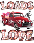 Valentines Day 123 - Loads of Love Big Red Truck Valentine Hearts with Hearts - Sublimation Transfer Set/Ready To Press Sublimation Transfer