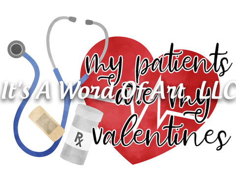 Valentines Day 136 - My Patients are my Valentines cna lpn rna md ma lvn - Sublimation Transfer Set/Ready To Press Sublimation Transfer