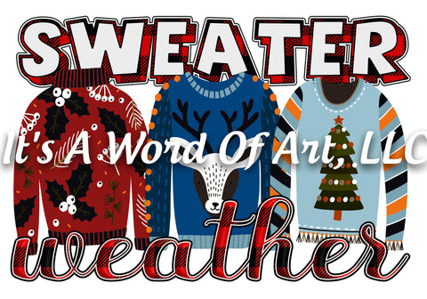 Christmas 171 - Sweater Weather Christmas Sweater - Sublimation Transfer Set/Ready To Press Sublimation Transfer/Sublimation Transfer