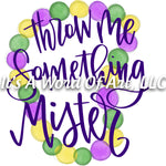 Mardi Gras 11 - Throw me Something Mister - Sublimation Transfer Set/Ready To Press Sublimation Transfer/Sublimation Transfer