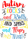 Autism 13 - Autism Rocks and Rolls And Spins and Flops and Twirls Awareness - Sublimation Transfer Set/Ready To Press Sublimation Transfer