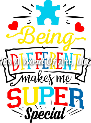 Autism 14 - Being Different Makes me Super Special Superman Autism Awareness - Sublimation Transfer Set/Ready To Press Sublimation Transfer