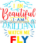 Autism 17 - I am Beautiful I am Brilliant Watch Me Fly Autism Awareness - Sublimation Transfer Set/Ready To Press Sublimation Transfer