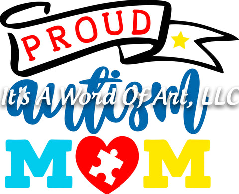 Autism 31 - Proud Autism Mom Puzzle Piece Autism Awareness - Sublimation Transfer Set/Ready To Press Sublimation Transfer