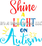 Autism 33 - Shine a Light On Autism Autism Awareness - Sublimation Transfer Set/Ready To Press Sublimation Transfer