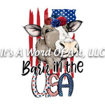 Animals 8 - Born in the USA Cow Rustic Americana Funny Cute T-Shirt Design - Sublimation Transfer Set/Ready To Press Sublimation Transfer