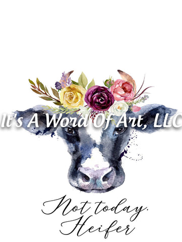 Animals 14 - Not Today Heifer Cute Rustic Floral Cow Cute Funny T-Shirt - Sublimation Transfer Set/Ready To Press Sublimation Transfer