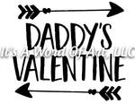Valentines Day 26 - Daddy's Valentine Little Girl - Sublimation Transfer Set/Ready To Press Sublimation Transfer/Sublimation Transfer
