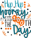 100 Days of School 14- Hip Hip Hooray It's the 100th Day - Sublimation Transfer Set/Ready To Press Sublimation Transfer/Sublimation Transfer