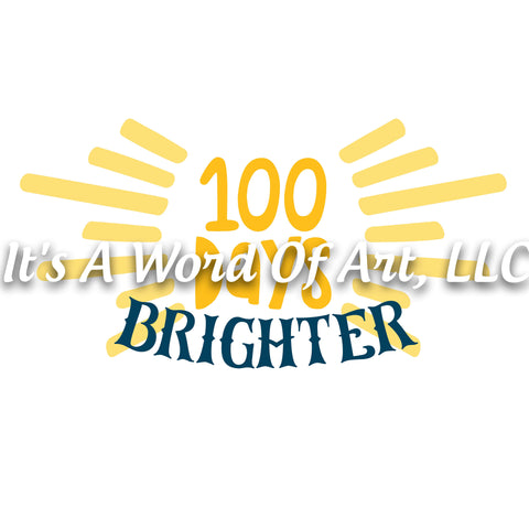 100 Days of School 19 - 100 Day Brighter Sunshine - Sublimation Transfer Set/Ready To Press Sublimation Transfer/Sublimation Transfer