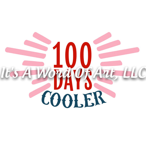 100 Days of School 20 - 100 Days Cooler - Sublimation Transfer Set/Ready To Press Sublimation Transfer/Sublimation Transfer