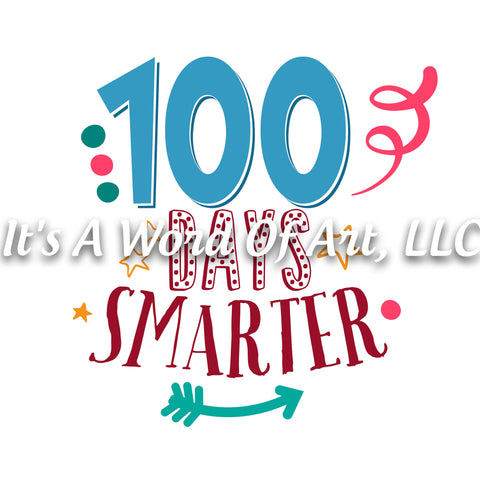 100 Days of School 21 - 100 Days Smarter - Sublimation Transfer Set/Ready To Press Sublimation Transfer/Sublimation Transfer