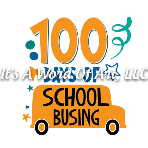 100 Days of School 24 - 100 Days of School Busing - Sublimation Transfer Set/Ready To Press Sublimation Transfer/Sublimation Transfer
