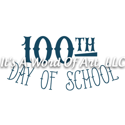 100 Days of School 27 - 100th Day of School - Sublimation Transfer Set/Ready To Press Sublimation Transfer/Sublimation Transfer