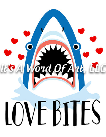 Valentines Day 94 - Love Bites Shark Cute Shirt - Sublimation Transfer Set/Ready To Press Sublimation Transfer/Sublimation Transfer