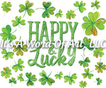 St. Patricks Day 3 - Happy & Lucky 3 leaf Clover 4 leaf Clover - Sublimation Transfer Set/Ready To Press Sublimation Transfer