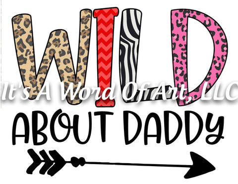 Valentines Day 116 - Wild About Daddy Doodle Letters - Sublimation Transfer Set/Ready To Press Sublimation Transfer
