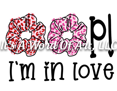 Valentines Day 129 - OOP! I'm in Love VSCO Girl Scrunchies Valentines Day - Sublimation Transfer Set/Ready To Press Sublimation Transfer