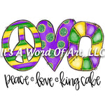 Mardi Gras 15 - Peace Love King Cake Fleur De Lis- Sublimation Transfer Set/Ready To Press Sublimation Transfer/Sublimation Transfer