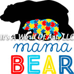 Autism 1 - Mama Bear Autism Mom Parent Autism Awareness - Sublimation Transfer Set/Ready To Press Sublimation Transfer/Sublimation Transfer