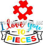 Autism 20 - I Love You To Pieces Puzzle Piece Autism Awareness - Sublimation Transfer Set/Ready To Press Sublimation Transfer