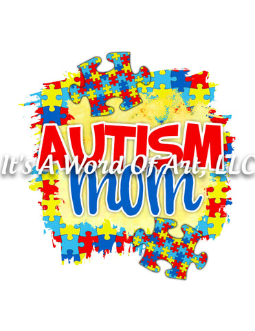 Autism 46 - Autism Mom Puzzle Piece Autism Colors - Sublimation Transfer Set/Ready To Press Sublimation Transfer
