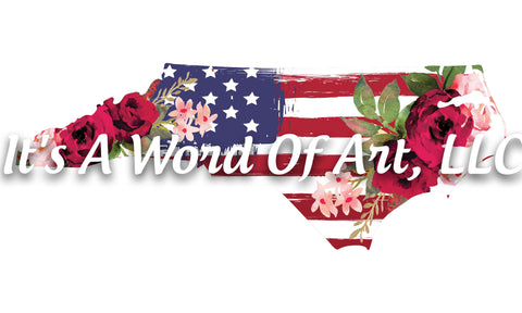 Americana Flower 10 - North Carolina NC State Americana Flowers Rustic Outline - Sublimation Transfer/Ready To Press Sublimation Transfer