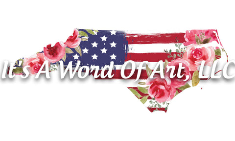 Americana Flower 11 - North Carolina NC State Americana Flowers Rustic Outline - Sublimation Transfer/Ready To Press Sublimation Transfer