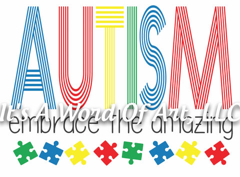 Autism 63 - Autism Embrace The Amazing - Sublimation Transfer Set/Ready To Press Sublimation Transfer - Autism Mom - Autism Awareness Month