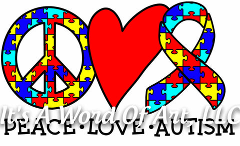 Autism 61 - Peace Love Autism - Sublimation Transfer Set/Ready To Press Sublimation Transfer - Autism Mom - Autism Awareness Month