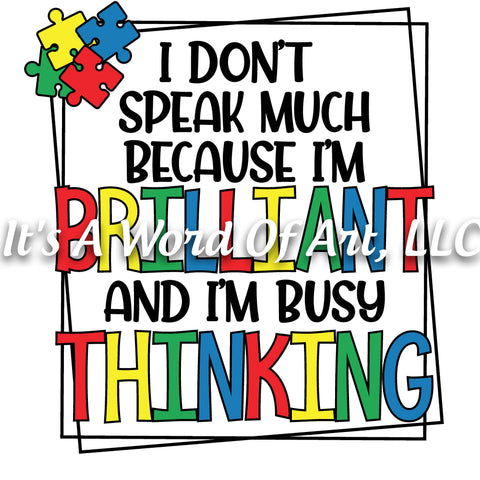 Autism 64 - I Don't Speak Much - Sublimation Transfer Set/Ready To Press Sublimation Transfer - Autism Mom - Autism Awareness Month