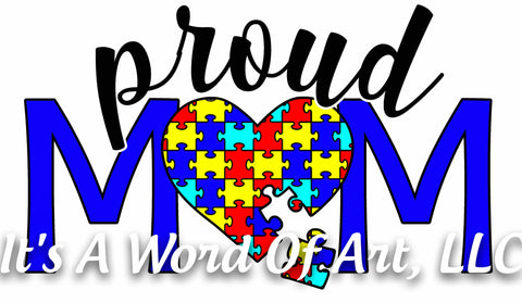 Autism 65 - Proud Mom - Sublimation Transfer Set/Ready To Press Sublimation Transfer - Autism Mom - Autism Awareness Month - Puzzle Piece
