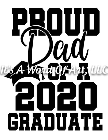 Seniors 2020 05 - Seniors Class of 2020 Proud Dad of a 2020 Graduate - Sublimation Transfer Set/Ready To Press Sublimation Transfer