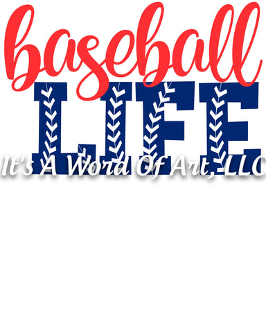 Baseball 25 - Baseball Life Mom Athlete - Sublimation Transfer Set/Ready To Press Sublimation Transfer
