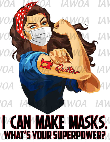 Rosie Riveter 53- I Can Make Masks Brown Hair - Sublimation Transfer Set/Ready To Press Sublimation Transfer
