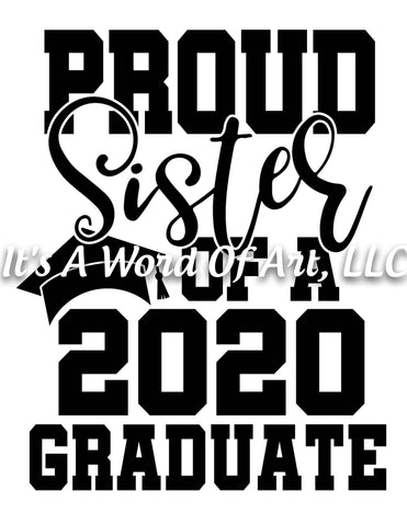 Seniors 2020 09 - Seniors Class of 2020 Proud Sister of a 2020 Graduate - Sublimation Transfer Set/Ready To Press Sublimation Transfer