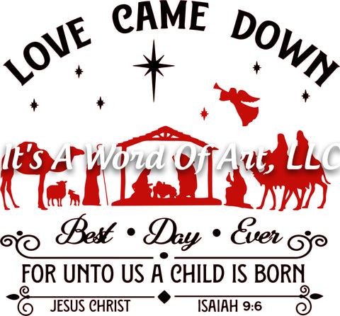 Christmas 307 - Love Came Down for Unto us a Child is Born Manger Scene - Sublimation Transfer Set/Ready To Press Sublimation Transfer