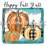 Fall 40 - Happy Fall Y'all Pumpkin Patch Old Pickup Truck Autumn - Sublimation Transfer Set/Ready To Press Sublimation Transfer Sub Transfer