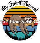 Animals 51 - My Spirit Animal Lazy Sloth Hangin around Cute Funny T-Shirt - Sublimation Transfer Set/Ready To Press Sublimation Transfer