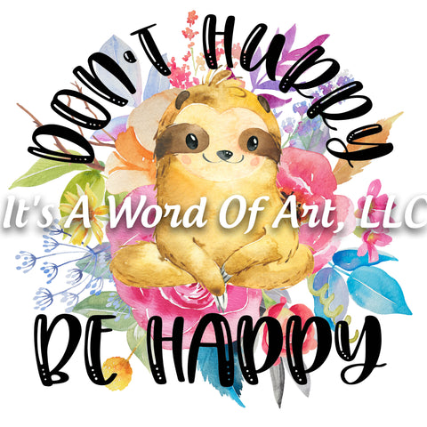 Animals 62 - Don't Worry Be Happy Sloth Hangin around Cute Funny T-Shirt - Sublimation Transfer Set/Ready To Press Sublimation Transfer