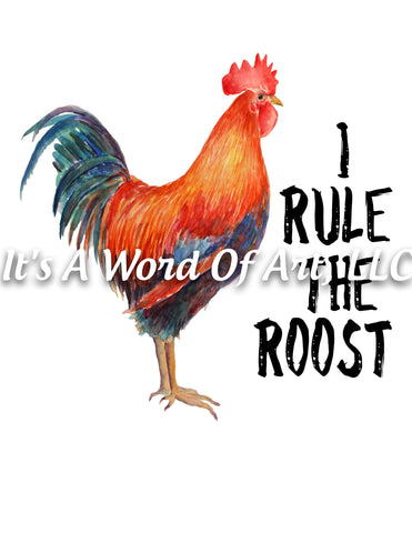 Animals 71 - I Rule the Roost Rooster Cute Funny T-Shirt - Sublimation Transfer Set/Ready To Press Sublimation Transfer