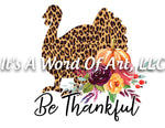 Fall 88 - Be Thankful Turkey Leopard Print Autumn Fall Vibes - Sublimation Transfer Set/Ready To Press Sublimation Transfer Sub Transfer