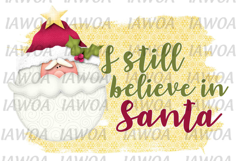 Christmas 328 - I still believe in Santa Claus Reindeer Christmas Season - Sublimation Transfer Set/Ready To Press Sublimation Transfer