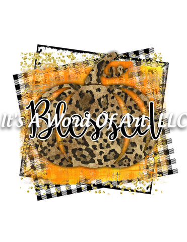 Fall 10 -Blessed Leopard Pumpkin Autumn Pumpkin Leaves - Sublimation Transfer Set/Ready To Press Sublimation Transfer Sub Transfer
