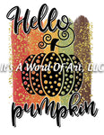 Fall 12 - Hello Pumpkin Leopard Pumpkin Autumn Pumpkin Leaves - Sublimation Transfer Set/Ready To Press Sublimation Transfer Sub Transfer