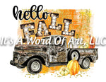 Fall 18 - Hello Fall Old Rustic Truck Fall Leaves Autumn - Sublimation Transfer Set/Ready To Press Sublimation Transfer Sub Transfer