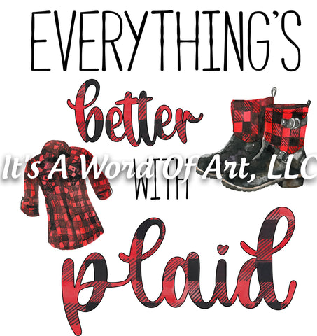 Fall 57 - Everything's Better with Plaid Boots Flannel Autumn - Sublimation Transfer Set/Ready To Press Sublimation Transfer Sub Transfer