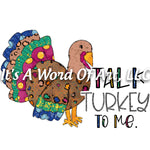 Fall 82 - Talk To Me Turkey Dinner Autumn Fall Vibes - Sublimation Transfer Set/Ready To Press Sublimation Transfer Sub Transfer