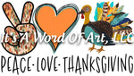 Fall 99 - Peace Love Thanksgiving Turkey Dinner Family Autumn - Sublimation Transfer Set/Ready To Press Sublimation Transfer Sub Transfer